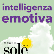 Intelligenza emotiva: l'arte di gestire le proprie emozioni